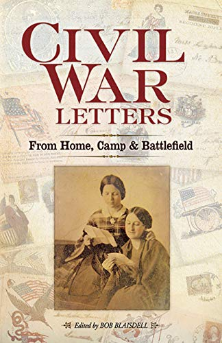 Civil War Letters By Edited by Bob Blaisdell