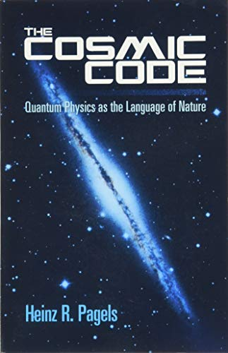 The Cosmic Code, the: Quantum Physics as the Language of Nature (Dover Books on Physics) By Heinz R. Pagels