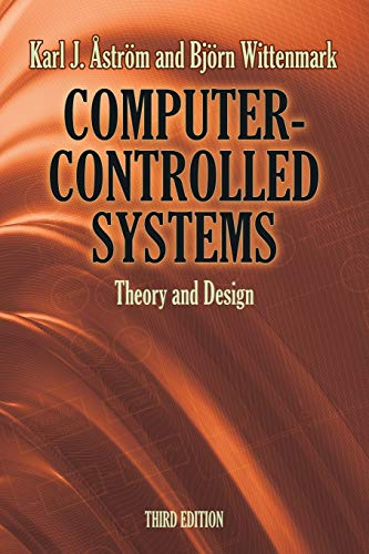 Computer-Controlled Systems: Theory and Design (Dover Books on Electrical Engineering) By Karl Johan Astrom