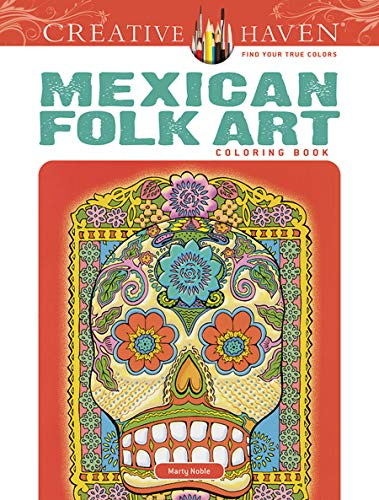 Creative Haven Mexican Folk Art Coloring Book By Marty Noble