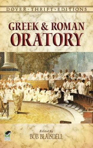 Greek and Roman Oratory (Dover Thrift Editions) By Bob Blaisdell