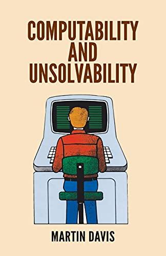 Computability and Unsolvability by Martin Davis