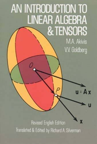 An Introduction to Linear Algebra and Tensors (Dover Books on Mathematics) By M. A. Akivis
