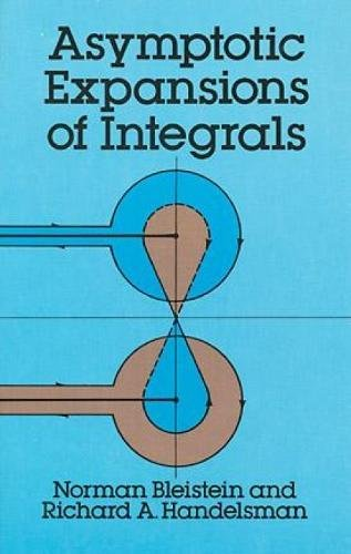 Asymptotic Expansions of Integrals By Norman Bleistein