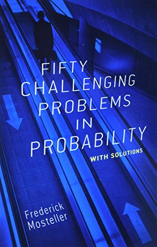 Fifty Challenging Problems in Probability with Solutions (Dover Books on Mathematics) By Frederick Mosteller