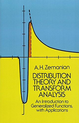 Distribution Theory and Transform Analysis By A. H. Zemanian