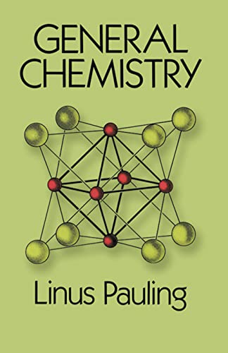 General Chemistry (Dover Books on Chemistry) By Linus Pauling