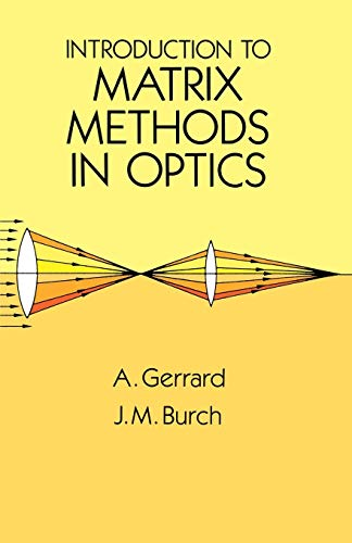 Introduction to Matrix Methods in Optics (Dover Books on Physics) By A. Gerrard