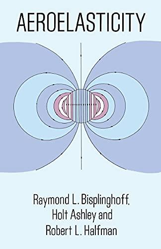 Aeroelasticity By Raymond L. Bisplinghoff