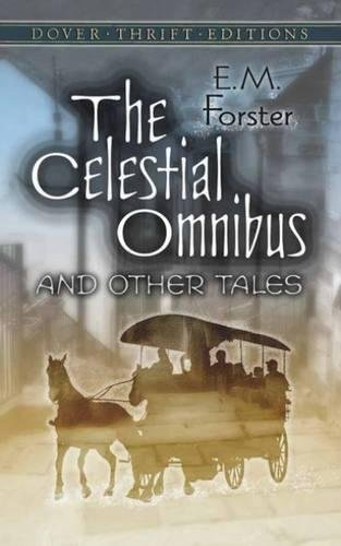The Celestial Omnibus and Other Tales By E.M. Forster