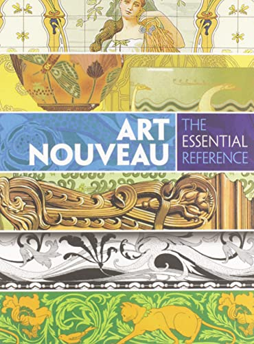 Art Nouveau: The Essential Reference (Dover Pictorial Archive) By Carol Belanger Grafton