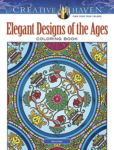 Creative Haven Elegant Designs of the Ages Coloring Book By Moira Allen