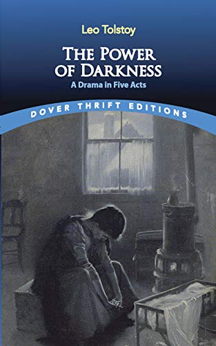 The Power of Darkness: A Drama in Five Acts By Leo Tolstoy