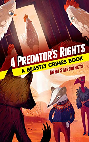 Predator's Rights: A Beastly Crimes Book 2 By Anna Starobinets