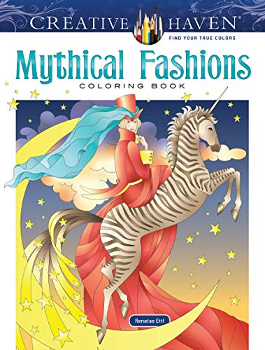 Creative Haven Mythical Fashions Coloring Book By Renatae Ettl