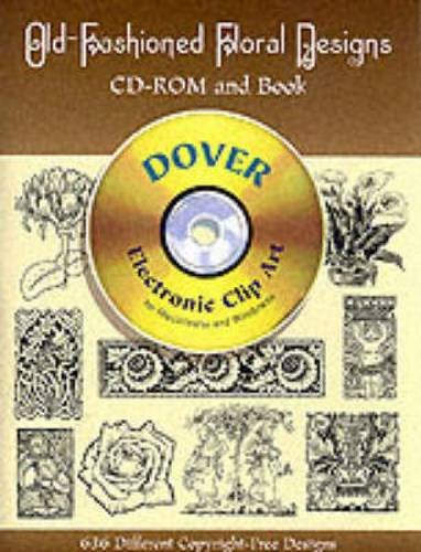 Old-Fashioned Floral Designs - CD-Rom and Book By Dover publications