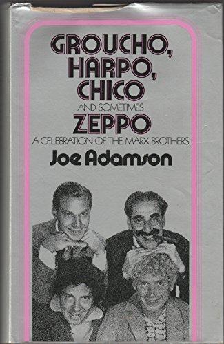 Groucho, Harpo, Chico and Sometimes Zeppo By Joe Adamson