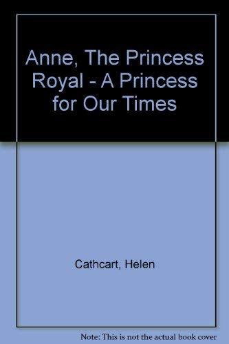 Anne and the Princesses Royal By Helen Cathcart