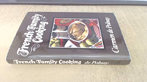 French Family Cooking By Carmen De Polnay