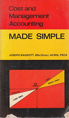 Cost and Management Accounting Made Simple By Joseph Baggott