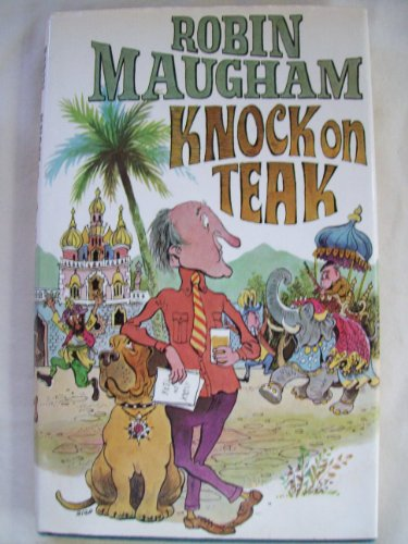 Knock on Teak By Robin Maugham