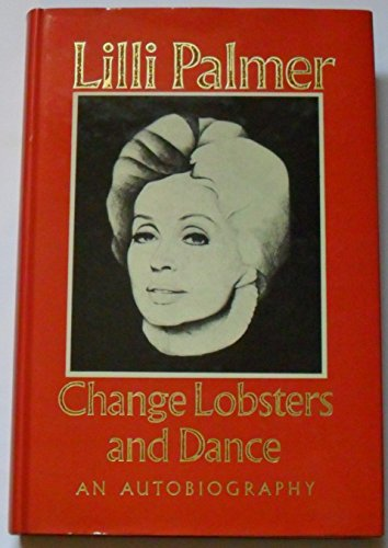 Change Lobsters and Dance By Lilli Palmer