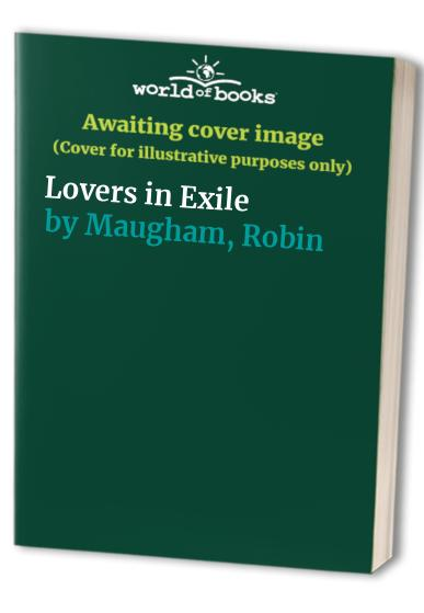 Lovers in Exile by Robin Maugham