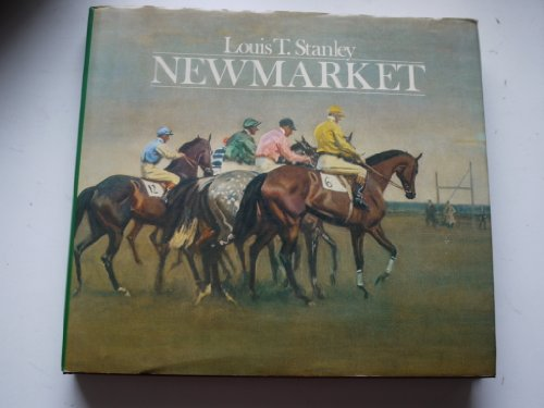 Newmarket By Louis T. Stanley