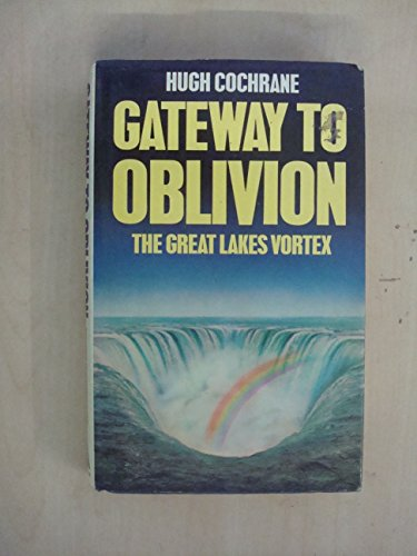 Gateway to Oblivion By Hugh Cochrane