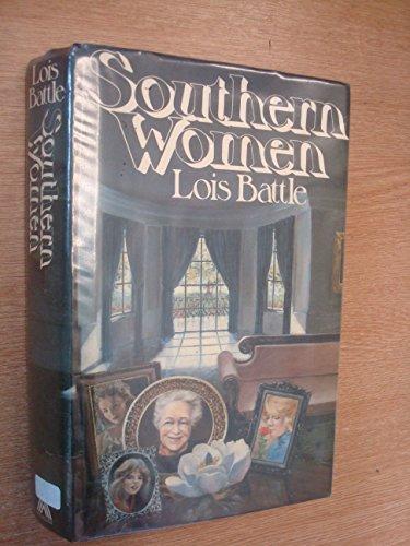 Southern Women By Lois Battle