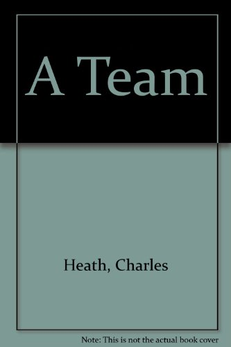 """A"" Team By Charles Heath"