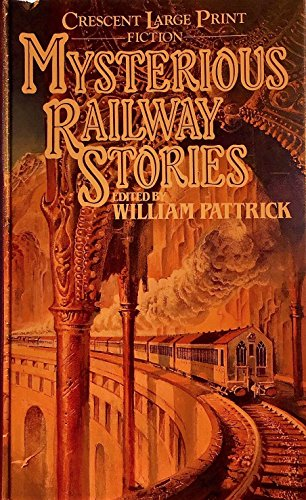 Mysterious Railway Stories By Edited by William Pattrick