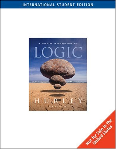 Concise Introduction to Logic By Patrick J. Hurley