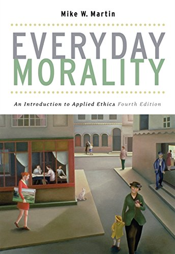 Everyday Morality By Mike W. Martin (Chapman University)