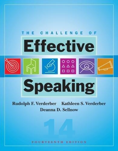 The Challenge of Effective Speaking By Rudolph Verderber (University of Cincinnati)