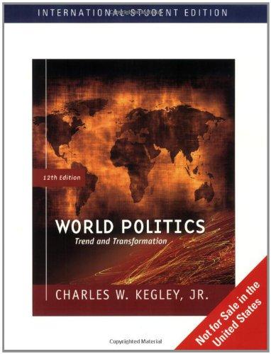 World Politics By Charles W. Kegley, Jr.
