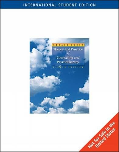 Theory and Practice of Counseling & Psychotherapy By Gerald Corey (California State University, Fullerton (Emeritus))