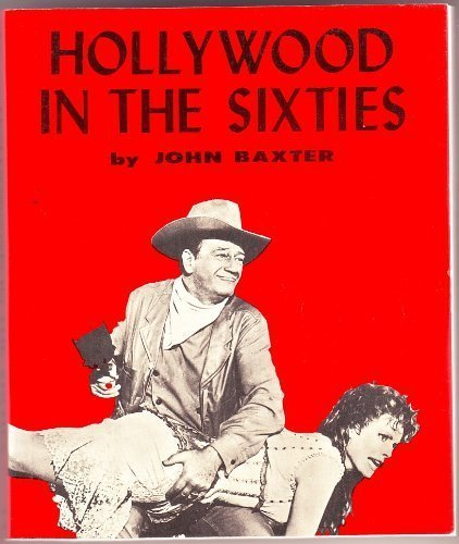 Hollywood in the Sixties (International Film Guide Series) By John Baxter