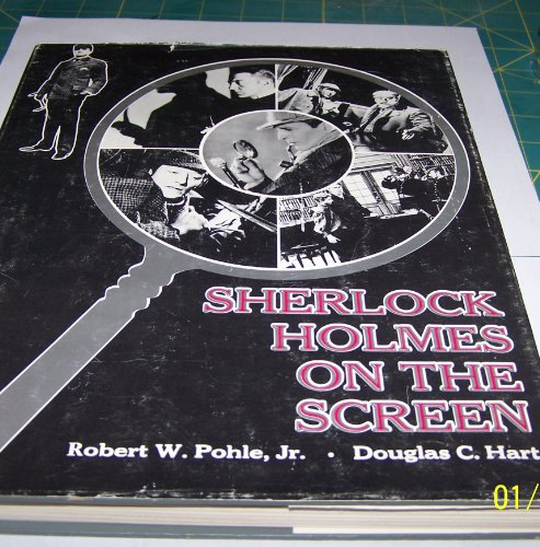 Sherlock Holmes on the Screen By D.C. Hart