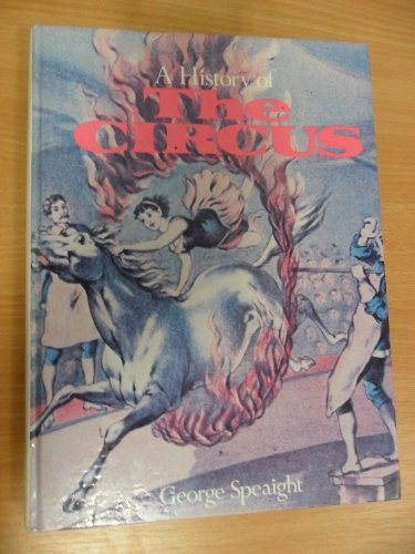 History of the Circus By George Speaight