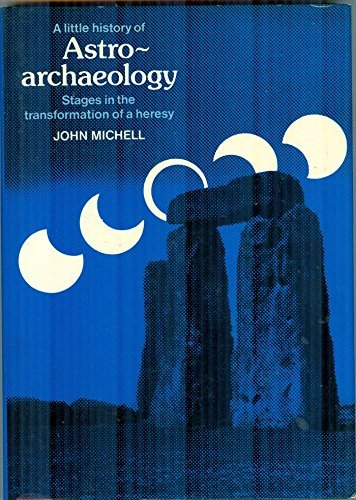 Little History of Astro-archaeology By John Michell