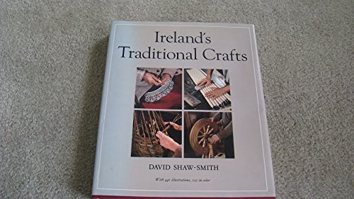 Ireland's Traditional Crafts Edited by David Shaw-Smith
