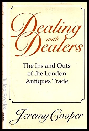 Dealing with Dealers By Jeremy Cooper