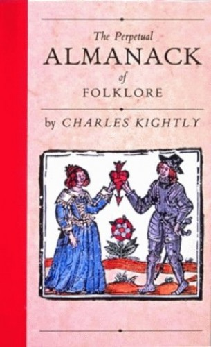 The Perpetual Almanack of Folklore by Charles Kightly
