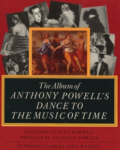 "The Album of Anthony Powell's ""Dance to the Music of Time"" By Anthony Powell"