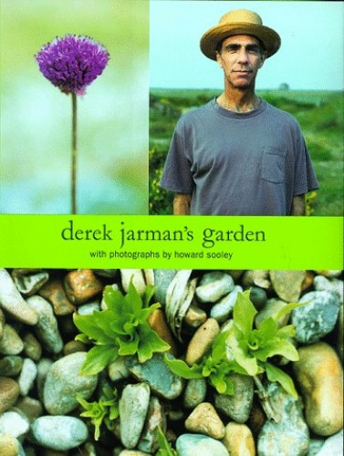 Derek Jarman's Garden By Derek Jarman