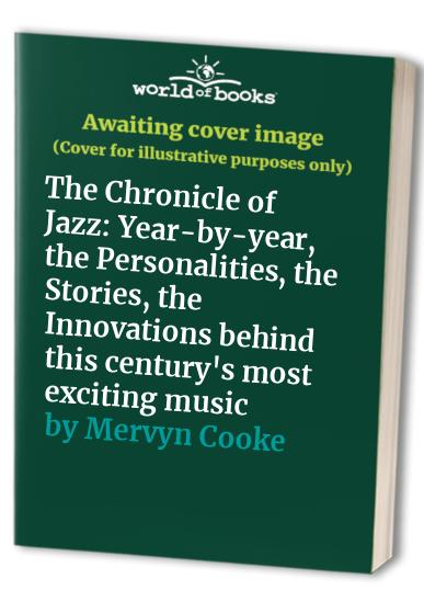 The Chronicle of Jazz By Mervyn Cooke