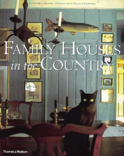 Family Houses in the Country By Alexandra D'Arnoux