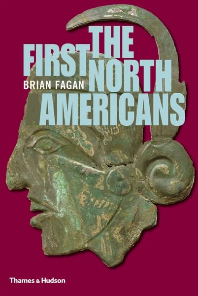 The First North Americans By Brian Fagan