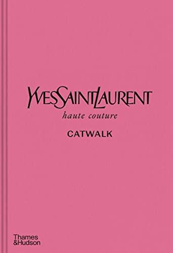 Yves Saint Laurent Catwalk By Suzy  Menkes